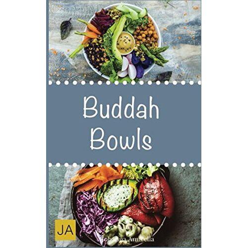 Johanna Amicella - Buddha Bowls: Das Superfood aus der Schüssel. Mit Rezepten zu Super Bowls, veganen Bowls und Breakfast Bowls - Preis vom 14.04.2021 04:53:30 h
