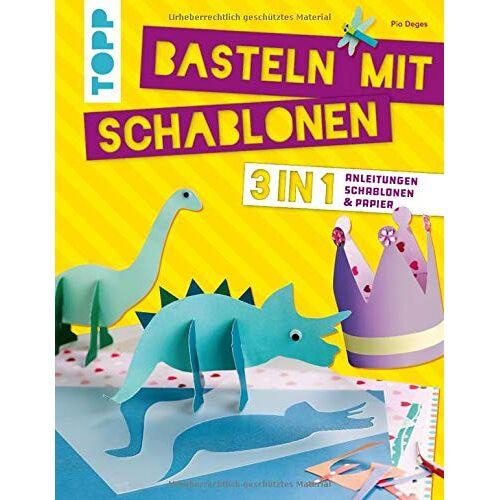 Pia Deges - Basteln mit Schablonen: 3 in 1: Anleitungen, Schablonen und Papier. Alle Vorlagen als Schablonen - Preis vom 15.12.2019 05:56:34 h
