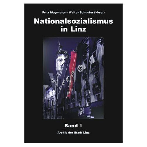 Fritz Mayrhofer - Nationalsozialismus in Linz. Band 1 + 2 - Preis vom 25.02.2021 06:08:03 h
