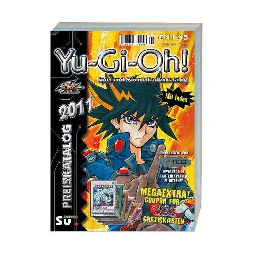 Michael Steiner - Yu-Gi-Oh! Preiskatalog 2011: Katalog für Yu-Gi-Oh! Spiel und Sammelkarten - Preis vom 18.10.2019 05:04:48 h