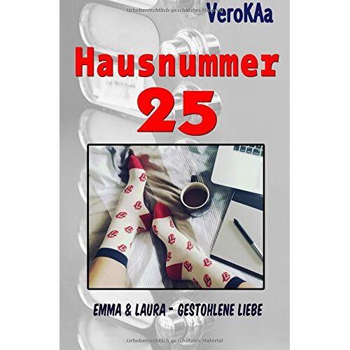 Vero KAa - Hausnummer 25 , bei wem klingelt die Liebe: Hausnummer 25, Emma & Laura: Emma & Laura - Gestohlene Liebe - Preis vom 07.08.2020 04:56:28 h