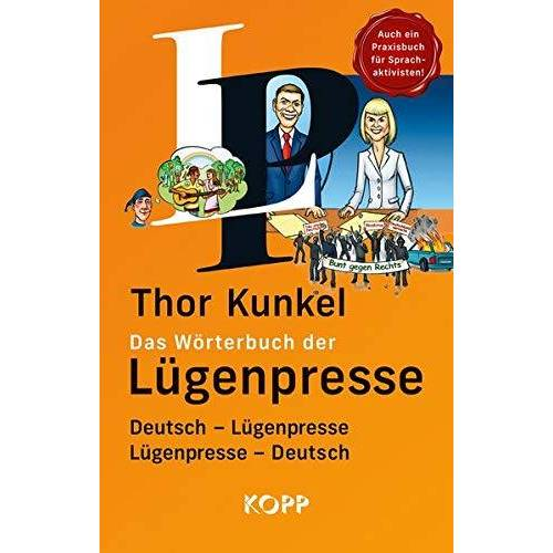 Thor Kunkel - Das Wörterbuch der Lügenpresse: Deutsch – Lügenpresse, Lügenpresse – Deutsch - Preis vom 01.06.2020 05:03:22 h