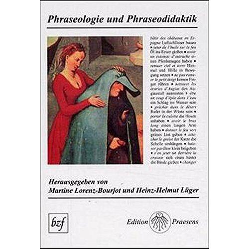 Martine Lorenz-Bourjot - Phraseologie und Phraseodidaktik - Preis vom 17.10.2019 05:09:48 h