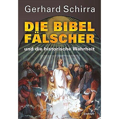 Gerhard Schirra - Die Bibelfälscher und die historische Wahrheit - Preis vom 24.10.2020 04:52:40 h