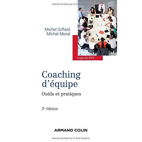 Michel Giffard - Coaching d'équipe : Outils et pratiques - Preis vom 25.02.2021 06:08:03 h