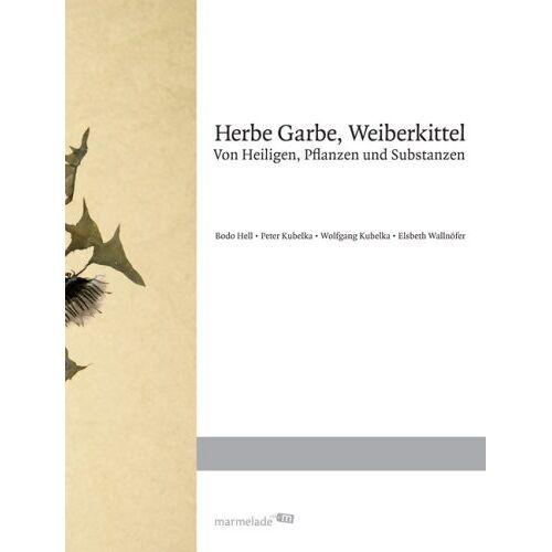 Bodo Hell - HERBE GARBE, WEIBERKITTEL - Von Heiligen, Pflanzen und Substanzen - Preis vom 01.03.2021 06:00:22 h