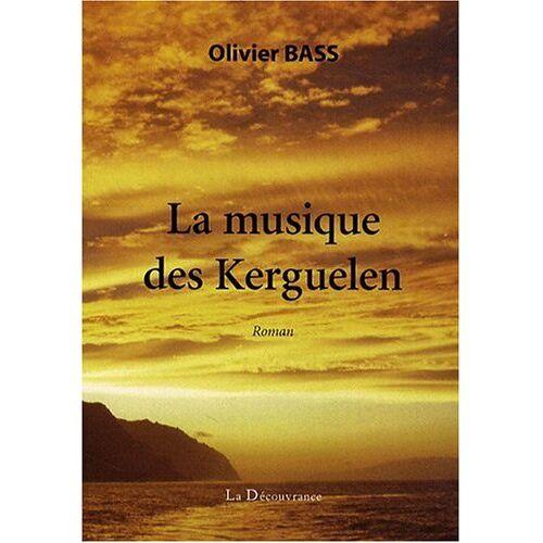 Bass Olivier - La Musique des Kerguelen - Preis vom 21.01.2021 06:07:38 h