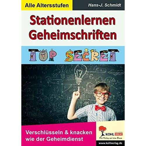Schmidt, Hans J - Stationenlernen Geheimschriften: TOP SECRET - Verschlüsseln & klacken wie der Geheimdienst - Preis vom 13.05.2021 04:51:36 h