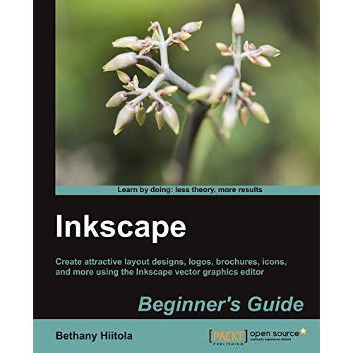 Bethany Hiitola - Inkscape Beginner's Guide (English Edition): Create attractive layout designs, logos, brochures, icons, and more using the Inkscape vector graphics editor with this book and ebook. - Preis vom 12.05.2021 04:50:50 h