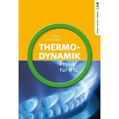 Walter Fertl - Physik HTL: Thermodynamik - Preis vom 12.05.2021 04:50:50 h