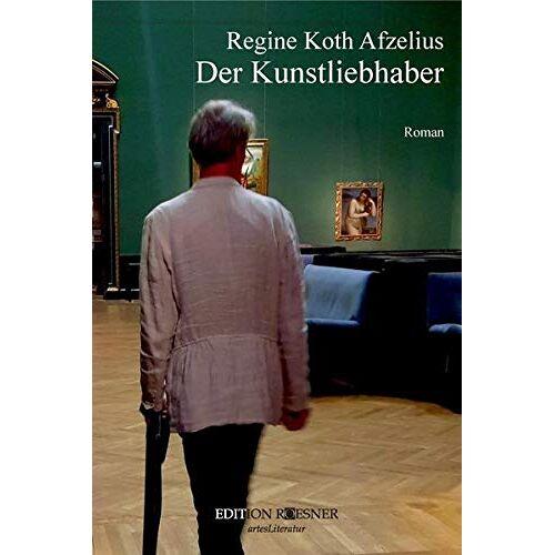 Regine Koth Afzelius - Der Kunstliebhaber - Preis vom 24.01.2021 06:07:55 h