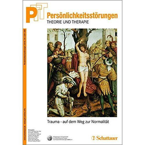 Kernberg, Otto F. - PTT - Persönlichkeitsstörungen - Theorie und Therapie Bd. 04/2016: Traumatherapie - Preis vom 01.11.2020 05:55:11 h
