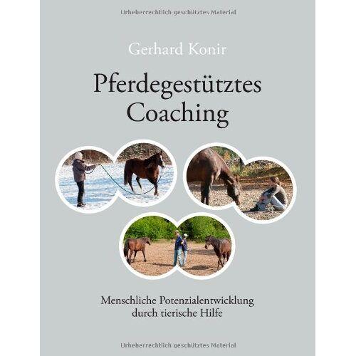 Gerhard Konir - Pferdegestütztes Coaching - Preis vom 24.02.2021 06:00:20 h