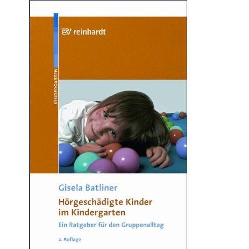 Gisela Batliner - Hörgeschädigte Kinder im Kindergarten - Preis vom 19.04.2021 04:48:35 h