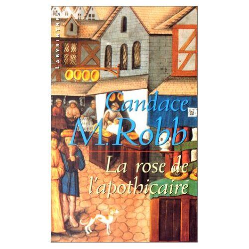 Robb, Candace M. - La rose de l'apothicaire - Preis vom 21.10.2020 04:49:09 h