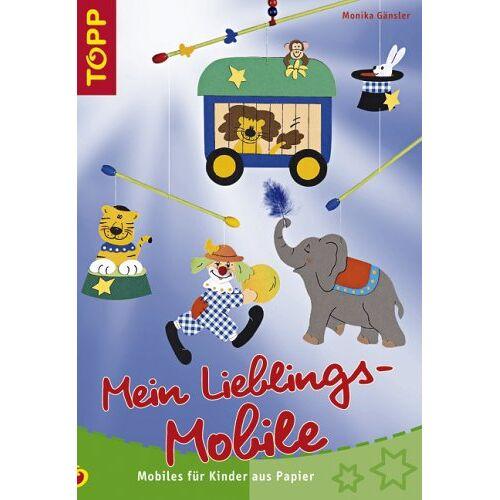 Monika Gänsler - Mein Lieblings-Mobile: Mobiles für Kinder aus Papier - Preis vom 15.01.2021 06:07:28 h