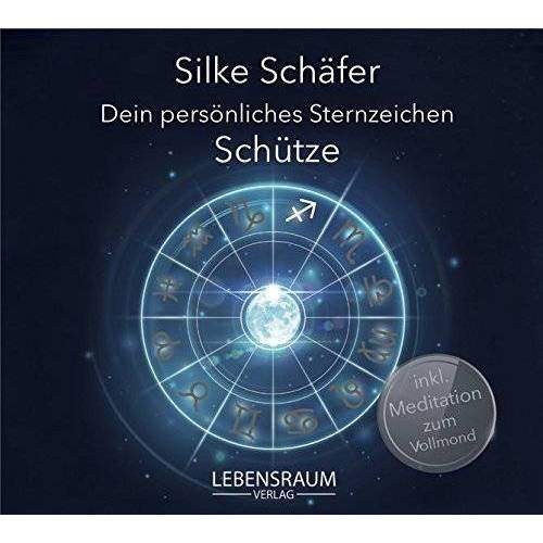 Silke Schäfer - Dein persönliches Sternzeichen: Schütze - Preis vom 06.09.2020 04:54:28 h