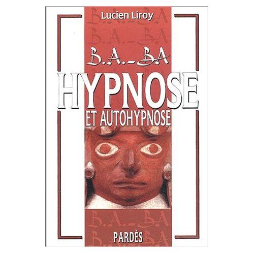 Lucien Liroy - Hypnose et autohypnose - Preis vom 03.09.2020 04:54:11 h
