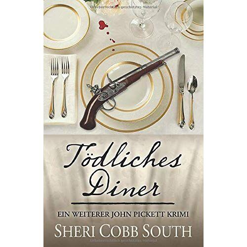 South, Sheri Cobb - Tödliches Diner: Ein Weiterer John Pickett Krimi (John Pickett Krimiserie, Band 4) - Preis vom 11.05.2021 04:49:30 h