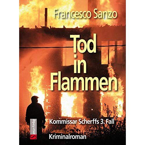 Francesco Sanzo - Tod in Flammen: Kommissar Scherffs 3. Fall (Die Fälle des Kommissar Scherff) - Preis vom 17.01.2021 06:05:38 h