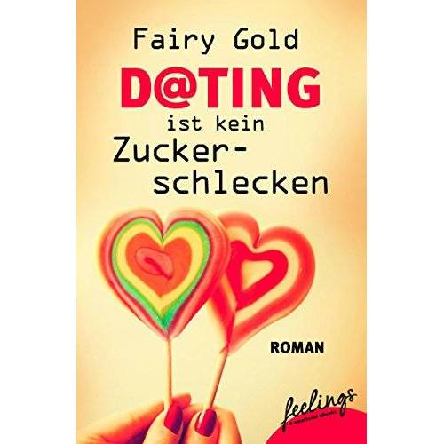 Fairy Gold - Dating ist kein Zuckerschlecken: Roman - Preis vom 11.05.2021 04:49:30 h