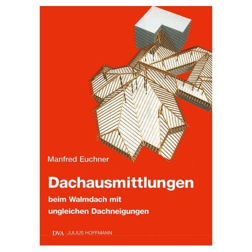 Manfred Euchner - Dachausmittlungen, Bd.2, Beim Walmdach mit ungleichen Dachneigungen - Preis vom 04.10.2020 04:46:22 h