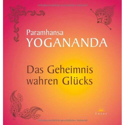 Paramhansa Yogananda - Das Geheimnis wahren Glücks - Preis vom 17.07.2019 05:54:38 h
