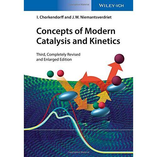 Ib Chorkendorff - Concepts of Modern Catalysis and Kinetics - Preis vom 10.09.2020 04:46:56 h