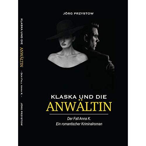 Jörg Przystow - Klaska und die Anwältin: Der Fall Anna K. - Preis vom 08.05.2021 04:52:27 h