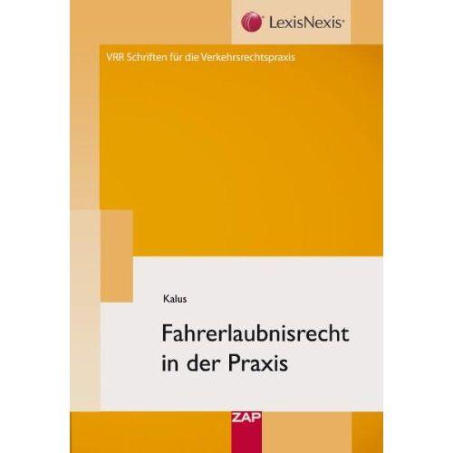 Volker Kalus - Fahrerlaubnisrecht in der Praxis - Preis vom 22.02.2021 05:57:04 h