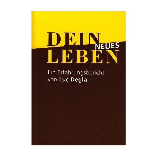Luc Degla - Dein neues Leben: Ein Erfahrungsbericht - Preis vom 29.05.2020 05:02:42 h