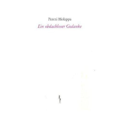 Pentti Holappa - Ein obdachloser Gedanke - Preis vom 18.04.2021 04:52:10 h