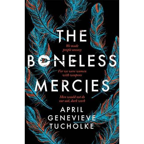 April Tucholke - The Boneless Mercies - Preis vom 06.09.2020 04:54:28 h