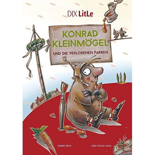 Sabine Beck - Konrad Kleinmögel und die verlorenen Farben (DIX LitLe / Literatur für Lesestarter) - Preis vom 08.05.2021 04:52:27 h