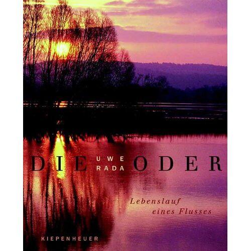 Uwe Rada - Die Oder. Lebenslauf eines Flusses - Preis vom 16.04.2021 04:54:32 h