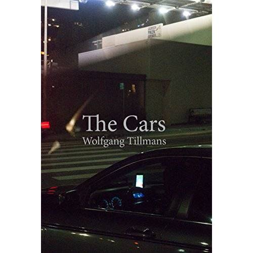 Wolfgang Tillmans - Wolfgang Tillmans. The Cars - Preis vom 02.12.2020 06:00:01 h