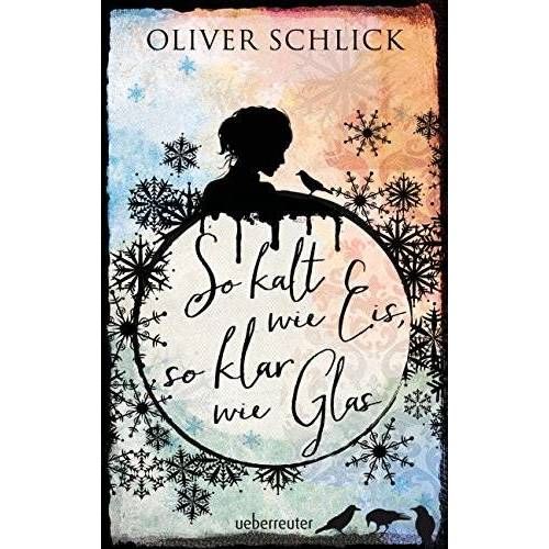 Oliver Schlick - So kalt wie Eis, so klar wie Glas - Preis vom 18.04.2021 04:52:10 h