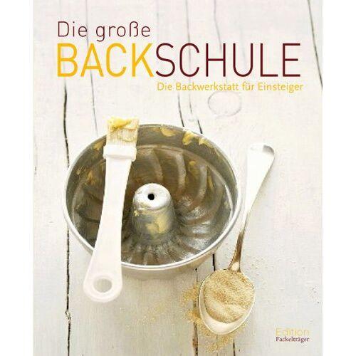 - Die große Backschule: Die Backwerkstatt für Einsteiger - Preis vom 05.05.2021 04:54:13 h