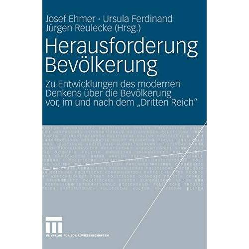 Josef Ehmer - Herausforderung Bevölkerung: Zu Entwicklungen des modernen Denkens über die Bevölkerung vor, im und nach dem Dritten Reich - Preis vom 06.05.2021 04:54:26 h