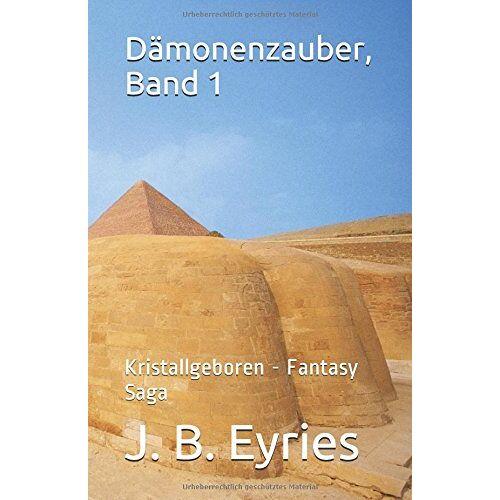 Eyries, J. B. - Dämonenzauber, Band 1: Kristallgeboren - Fantasy Saga - Preis vom 08.01.2021 05:58:58 h