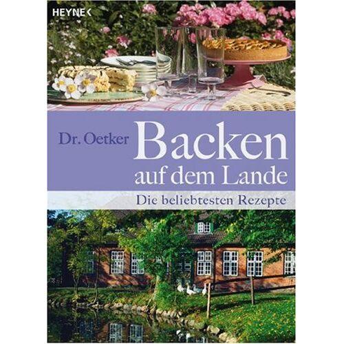 Dr. Oetker - Backen auf dem Lande: Die beliebtesten Rezepte - Preis vom 14.05.2021 04:51:20 h