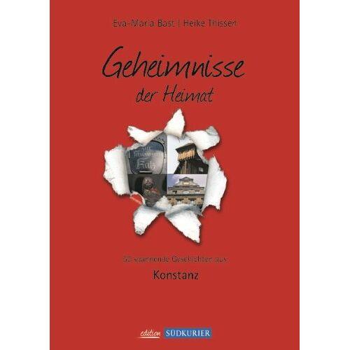 Eva-Maria Bast - Konstanz Bd 1; Geheimnisse der Heimat: 50 spannende Geschichten aus Konstanz - Preis vom 24.01.2021 06:07:55 h