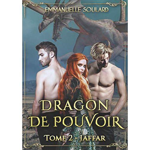 Emmanuelle Soulard - Dragon de Pouvoir: Tome 2 : Jaffar - Preis vom 09.05.2021 04:52:39 h