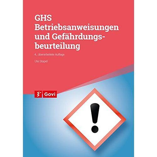 Ute Stapel - Betriebsanweisungen und Gefährdungsbeurteilung: Arbeitsschutz in Apotheken bei Tätigkeiten mit Gefahrstoffen (Govi) - Preis vom 01.03.2021 06:00:22 h