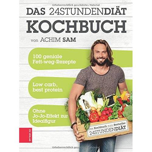 Achim Sam - 24STUNDENDIÄT - Das Kochbuch - Preis vom 03.09.2020 04:54:11 h