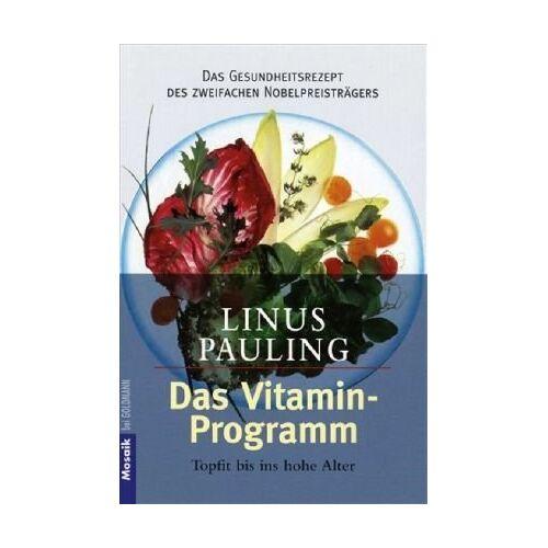 Linus Pauling - Das Vitamin - Programm. Topfit bis ins hohe Alter. (Ratgeber). - Preis vom 15.04.2021 04:51:42 h