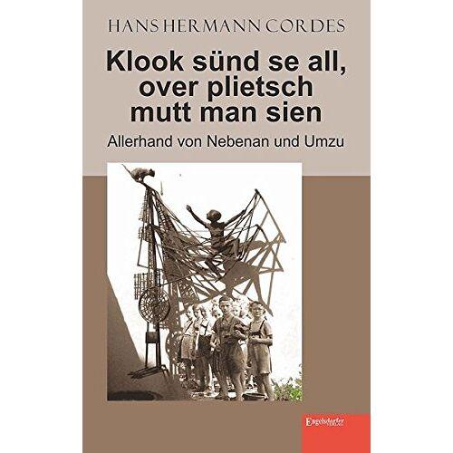 Hans Hermann Cordes - Klook sünd se all, over plietsch mutt man sien: Allerhand von Nebenan und Umzu - Preis vom 20.10.2020 04:55:35 h