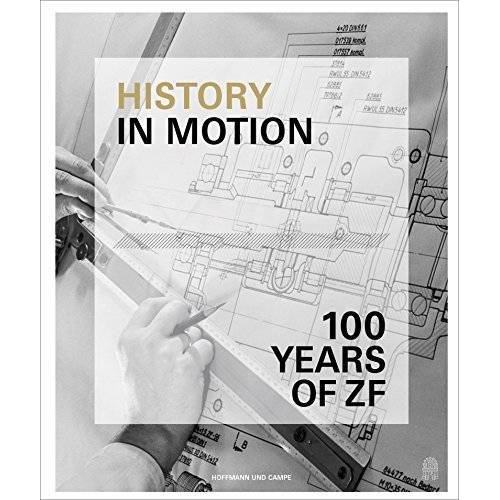 S. Paetrow - History in Motion: ZF Friedrichshafen AG from 1915 to 2015 - Preis vom 19.10.2020 04:51:53 h