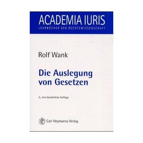 Rolf Wank - Die Auslegung von Gesetzen - Preis vom 05.09.2020 04:49:05 h