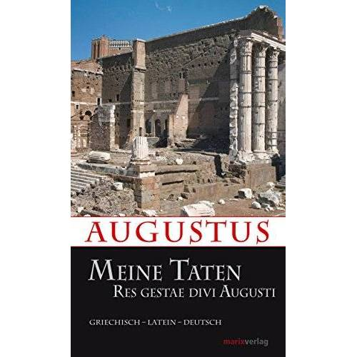 Augustus - Meine Taten: Res gestae divi Augusti - Preis vom 11.05.2021 04:49:30 h